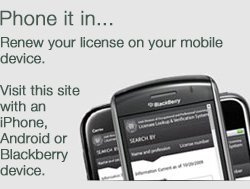 Renew your license on your mobile device. Visit this site with an iPhone, Android or Blackberry device.